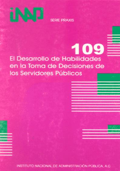 Praxis 109. El desarrollo de habilidades en la toma de decisiones de los servidores públicos