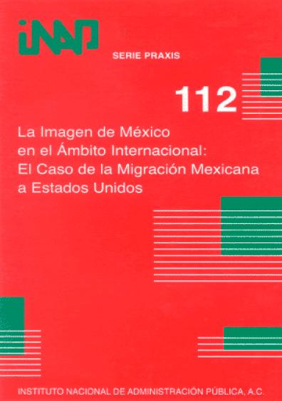 Praxis 112. La imagen de México en el ámbito internacional: el caso de la migración mexicana a Estados Unidos