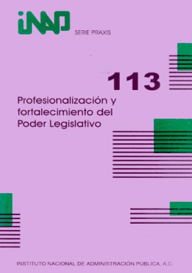 Praxis 113. Profesionalización y fortalecimiento del Poder Legislativo