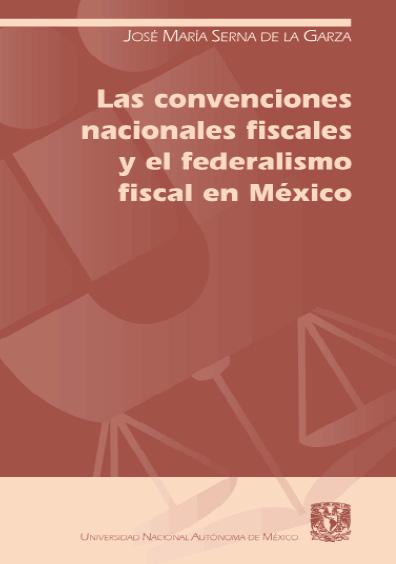 Las convenciones nacionales fiscales y el federalismo en México