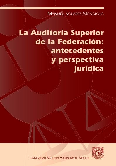 La Auditoría Superior de la Federación: antecedentes y perspectiva jurídica