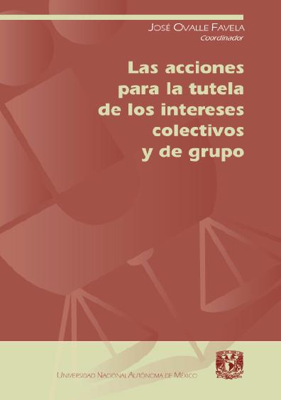 Las acciones para la tutela de los intereses colectivos y de grupo