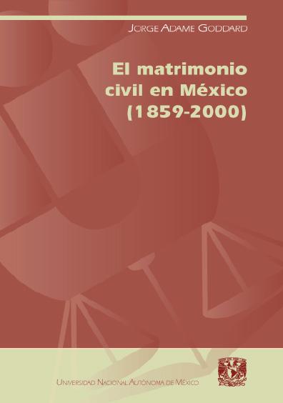 El matrimonio civil en México (1859-2000)