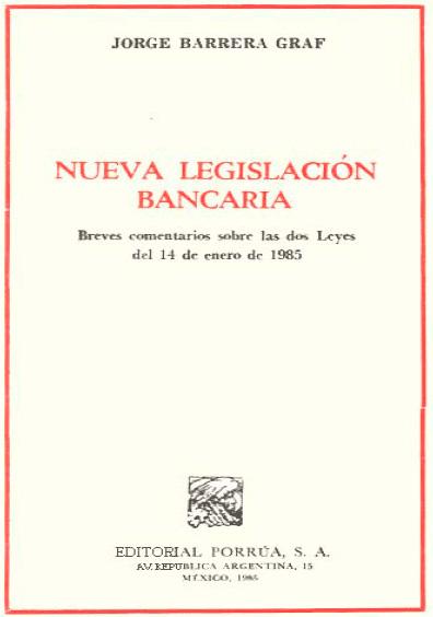 Nueva legislación bancaria. Breves comentarios sobre las dos leyes del 14 de enero de 1985