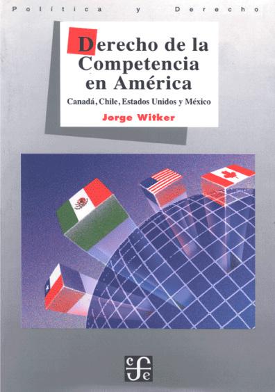 Derecho de la competencia en América. Canadá, Chile, Estados Unidos y México