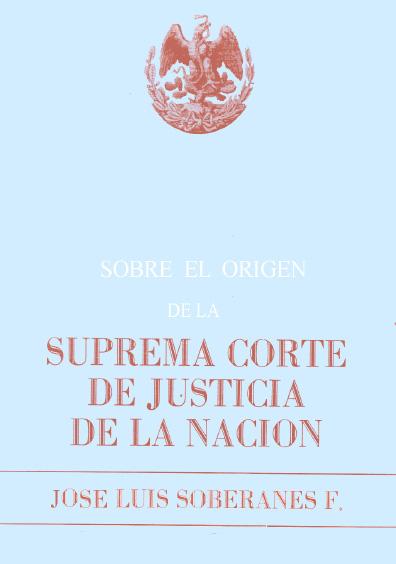 Sobre el origen de la Suprema Corte de Justicia de la Nación