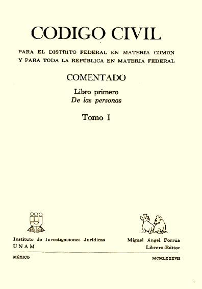Código Civil para el Distrito Federal en Materia Común y para toda la República en Materia Federal comentado, t. I