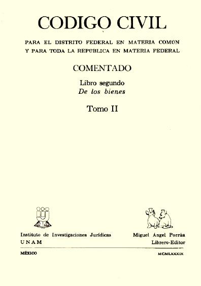 Código Civil para el Distrito Federal en Materia Común y para toda la República en Materia Federal, t. II