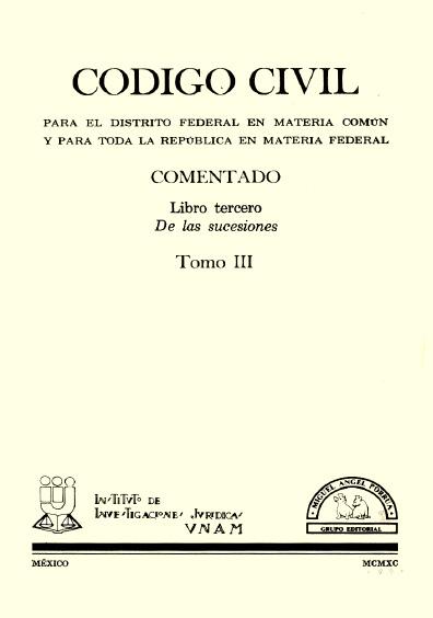 Código Civil para el Distrito Federal en Materia Común y para toda la República en Materia Federal, t. III