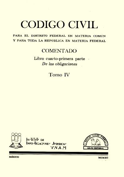 Código Civil para el Distrito Federal en Materia Común y para toda la República en Materia Federal comentado, t. IV