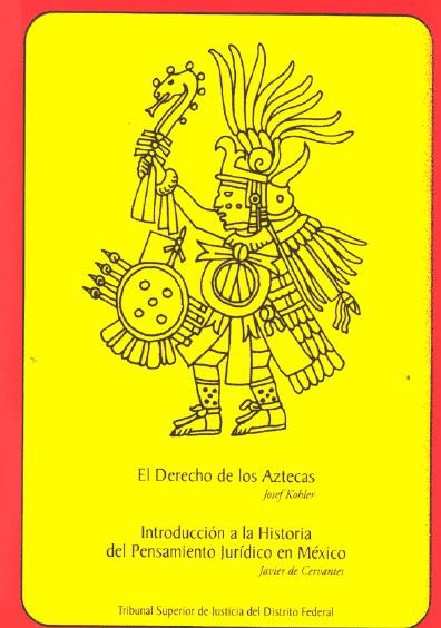 El derecho de los aztecas. Introducción a la historia del pensamiento jurídico