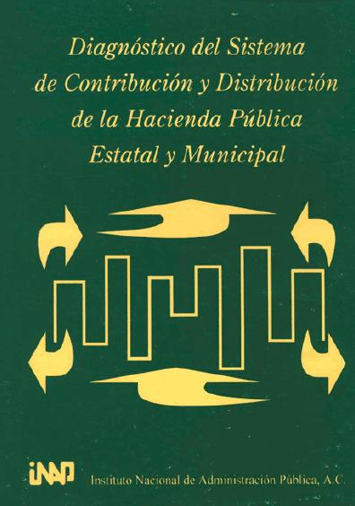 Diagnóstico del sistema de contribución y distribución de la hacienda estatal y municipal