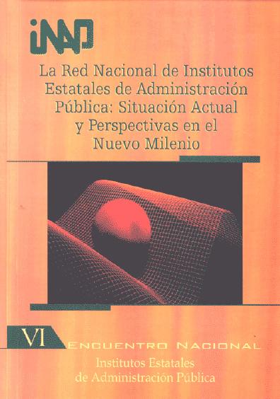 La Red Nacional de Institutos Estatales de Administración Pública: situación actual y perspectivas en el nuevo milenio