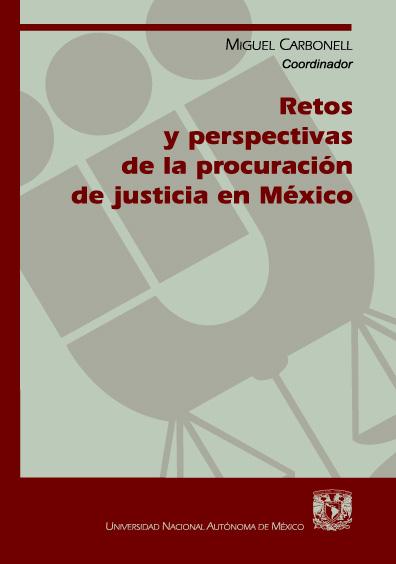 Retos y perspectivas de la procuración de justicia en México