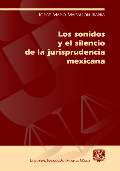 Los sonidos y el silencio de la jurisprudencia mexicana
