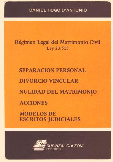 Separación personal. Divorcio vincular. Nulidad del matrimonio. Acciones. Modelos de escritos judiciales