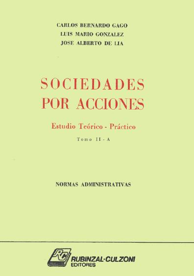 Sociedades por acciones. Estudio teórico-práctico, t. II-A