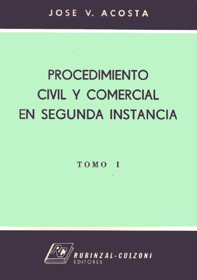 Procedimiento civil y comercial en segunda instancia, t I