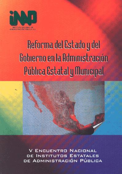 Reforma del Estado y del gobierno en la administración pública estatal y municipal