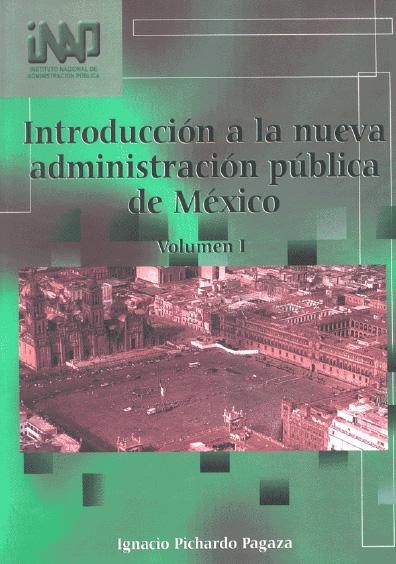 Introducción a la nueva administración pública de México