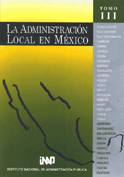 La administración local en México, t. III