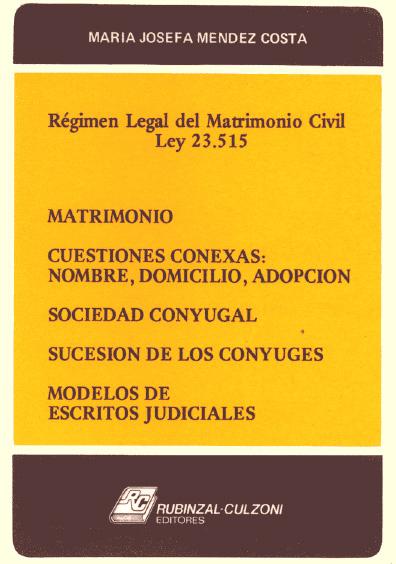 Matrimonio. Cuestiones conexas: nombre, domicilio, adopción. Sociedad conyugal. Sucesión de los cónyuges