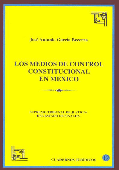 Los medios de control constitucional en México