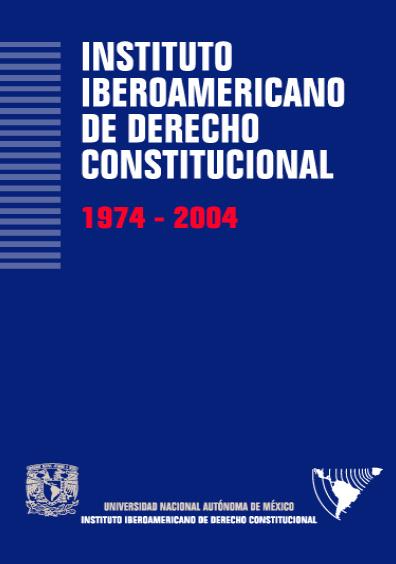 Instituto Iberoamericano de Derecho Constitucional, 1974-2004