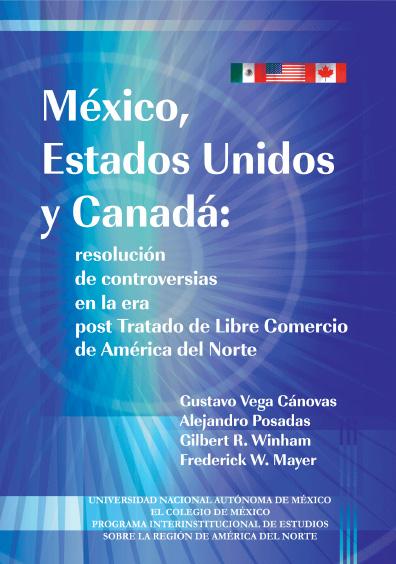 México, Estados Unidos y Canadá: resolución de controversias en la era post Tratado de Libre Comercio de América del Norte