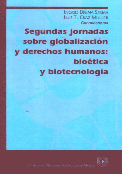 Segundas Jornadas sobre Globalización y Derechos Humanos: Bioética y biotecnología
