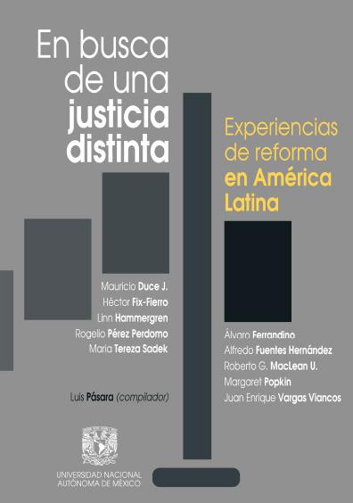 En busca de una justicia distinta. Experiencias de reforma en América Latina