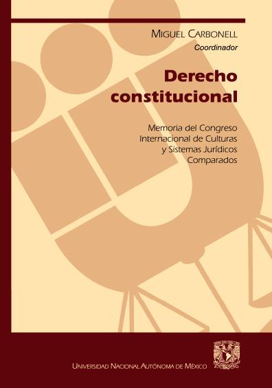 Derecho constitucional. Memoria del Congreso Internacional de Culturas y Sistemas Jurídicos Comparados