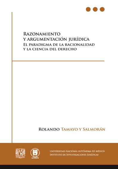 Razonamiento y argumentación jurídica. El paradigma de la racionalidad y la ciencia del derecho, 4a. reimp. de la 2a. ed.