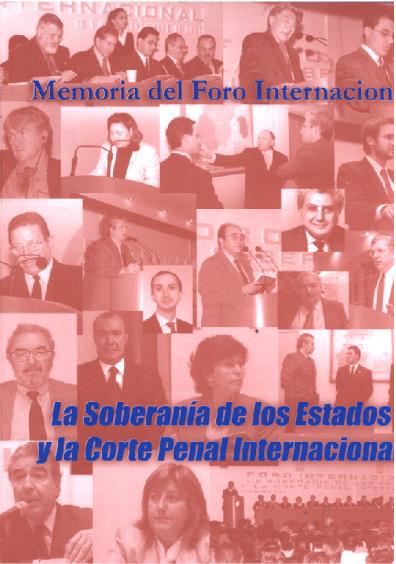 Memoria del Foro Internacional. La soberanía de los y la Corte Penal Internacional