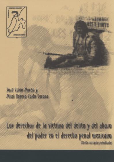 Los derechos de la víctima del delito y del abuso del poder en el derecho penal mexicano