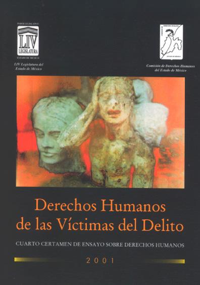 Derechos humanos de las víctimas del delito. Cuarto Certamen de Ensayo sobre Derechos Humanos, 2001