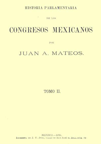 Historia parlamentaria de los Congresos mexicanos, t. II