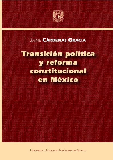 Transición política y reforma constitucional en México, 2a. ed.