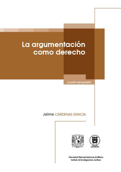 La argumentación como derecho, primera edición, cuarta reimpresión