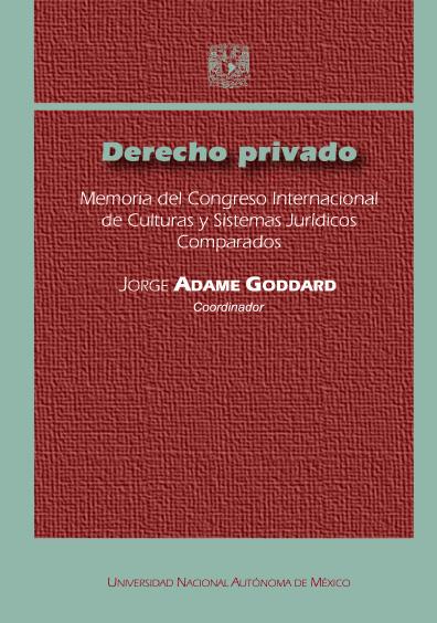 Derecho privado. Memoria del Congreso Internacional de Culturas y Sistemas Jurídicos Comparados