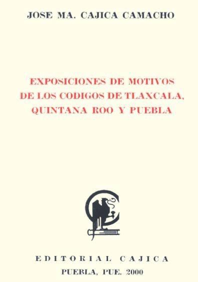 Exposiciones de motivos de los Códigos de Tlaxcala, Quintana Roo y Puebla