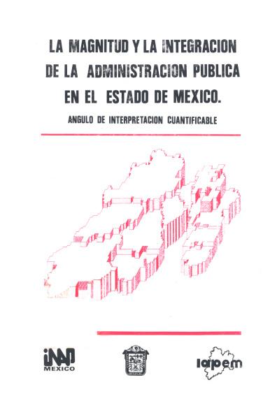 La magnitud y la integración de la administración pública en el Estado de México