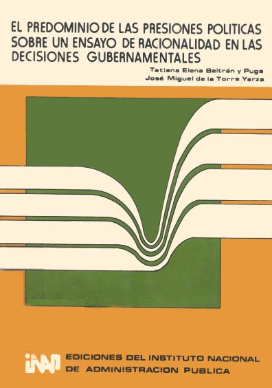 El predominio de las presiones políticas sobre el ensayo de racionalidad en las decisiones gubernamentales