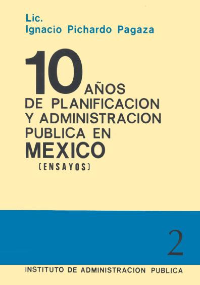 10 años de planificación y administración pública en México