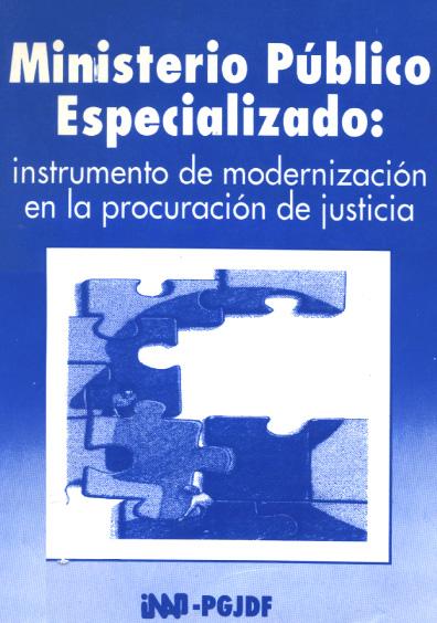 Ministerio Público especializado: instrumento de modernización en la procuración de justicia