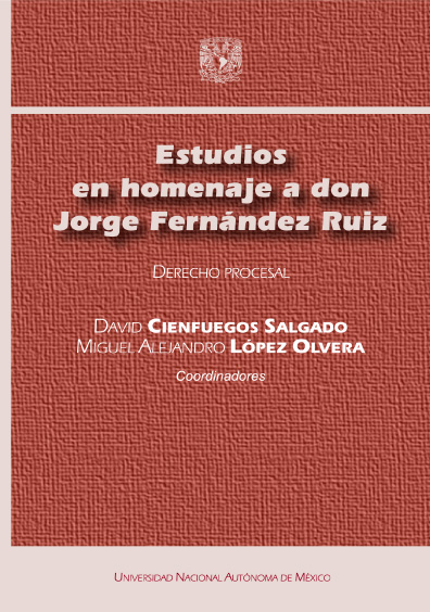 Estudios en homenaje a don Jorge Fernández Ruiz. Derecho procesal