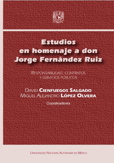 Estudios en homenaje a don Jorge Fernández Ruiz. Responsabilidad, contratos y servicios públicos