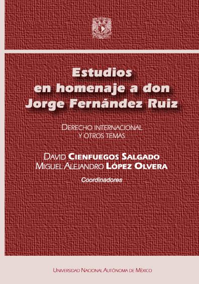 Estudios en homenaje a don Jorge Fernández Ruiz. Derecho internacional y otros temas