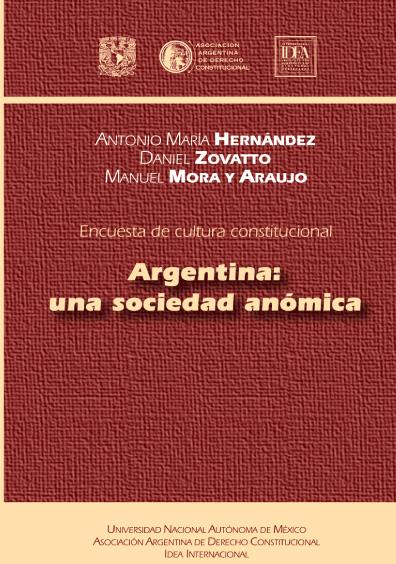 Encuesta de cultura constitucional. Argentina: una sociedad anómica