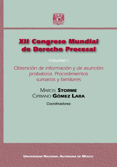 XII Congreso Mundial de Derecho Procesal, vol. I: Obtención de información y de asunción probatoria. Procedimientos sumarios y familiares